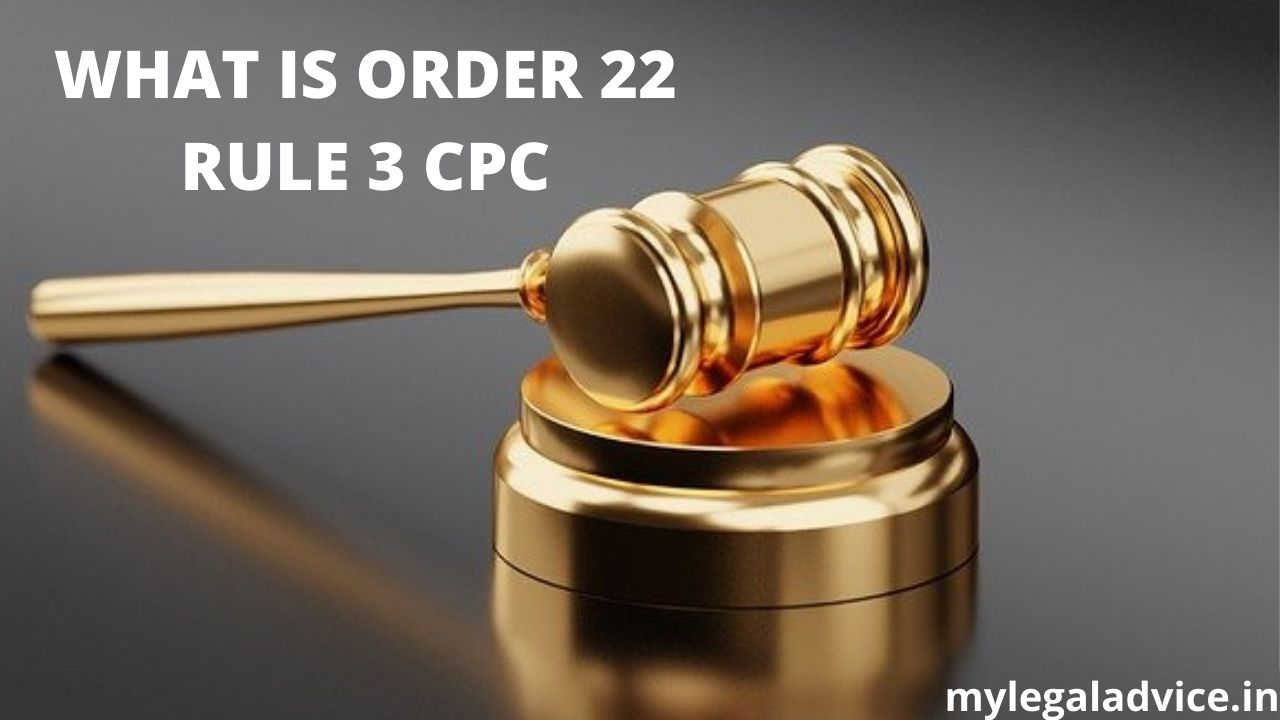 WHAT IS ORDER 22 RULE 3 CPC